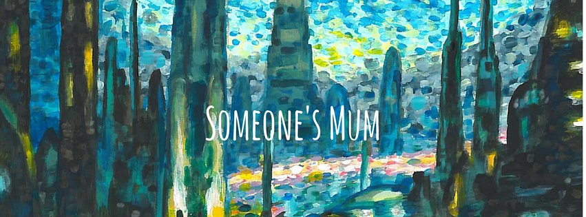 Someone's Mum (3)