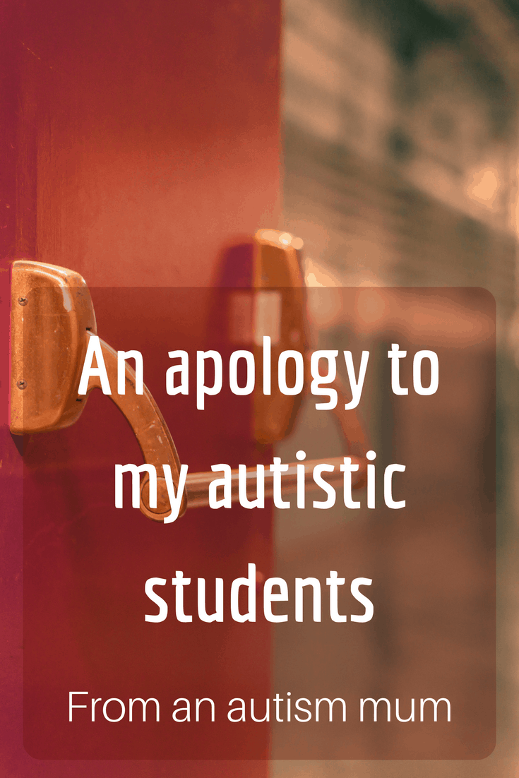 An apology to my autistic students - from an autism mum
