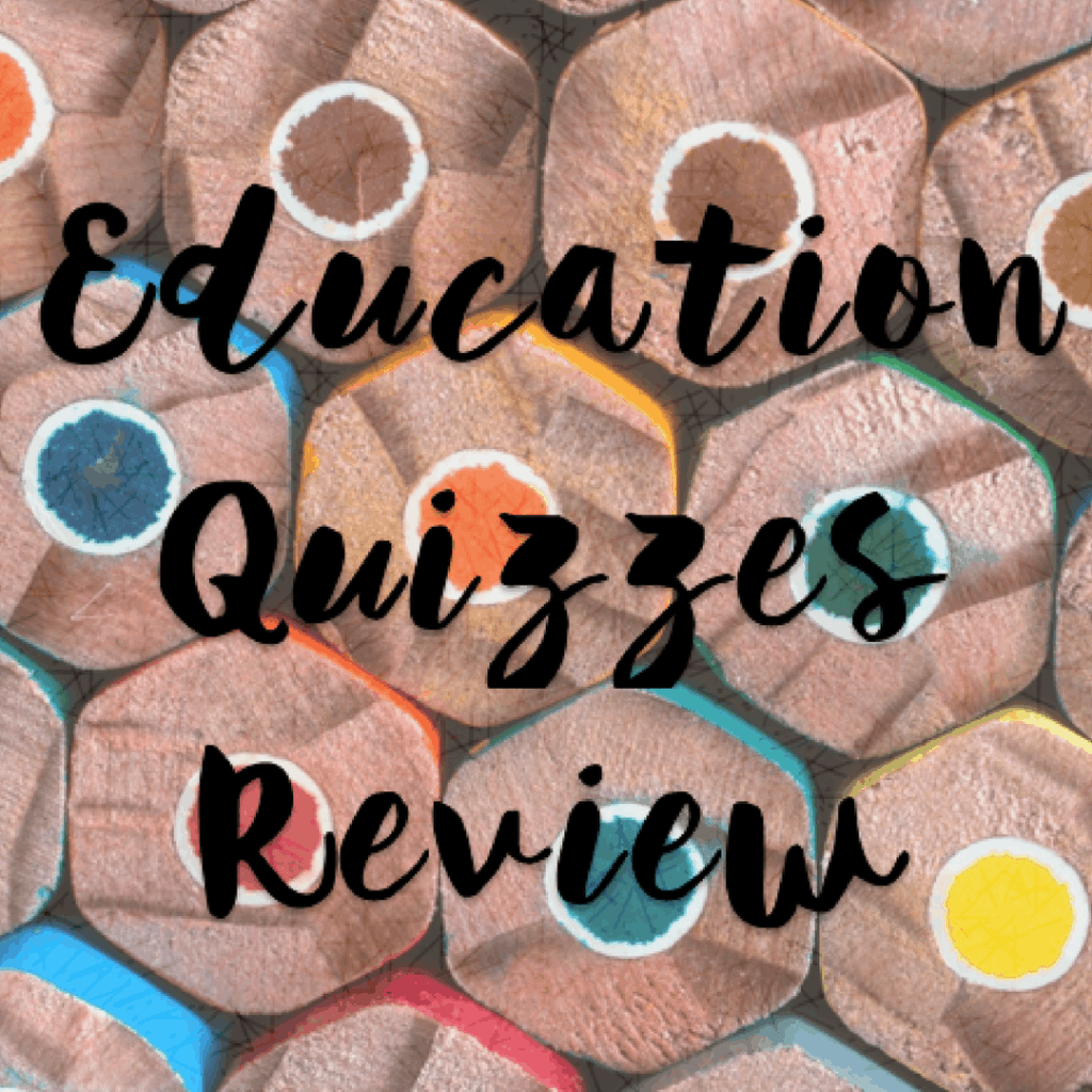 Education Quizzes Review