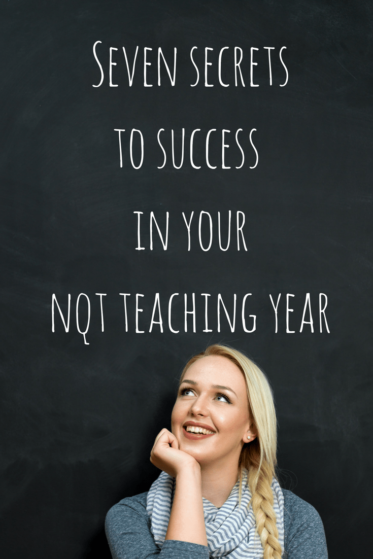 Seven Secrets to Success in your NQT year