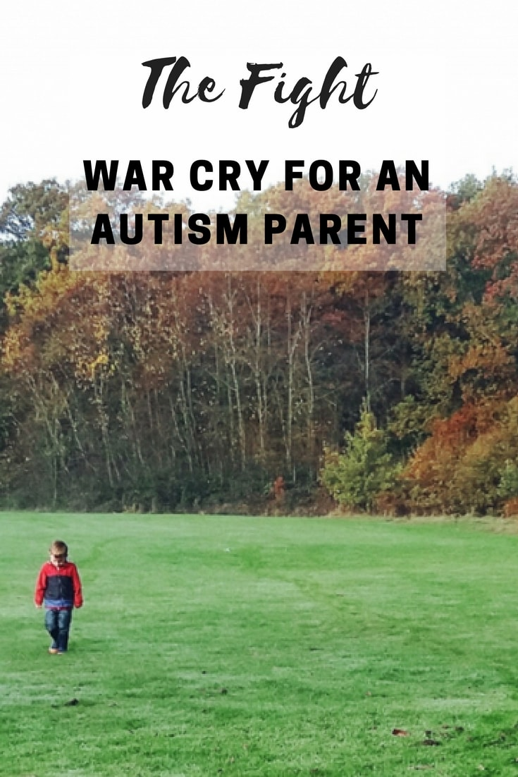 The Fight- War cry for an autism parent.
