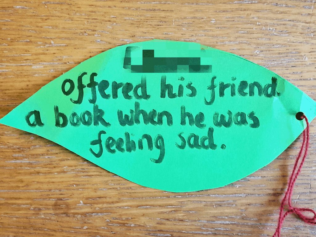 Friendships leaf saying 'offered his friend a book when he was feeling sad'.  The thief of Joy.