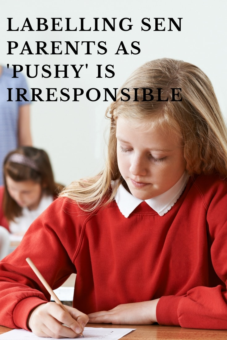Labelling SEN parents as 'pushy' is irresponsible and dangerous. A look at how a recent survey undermines the parents of children with special educational needs.