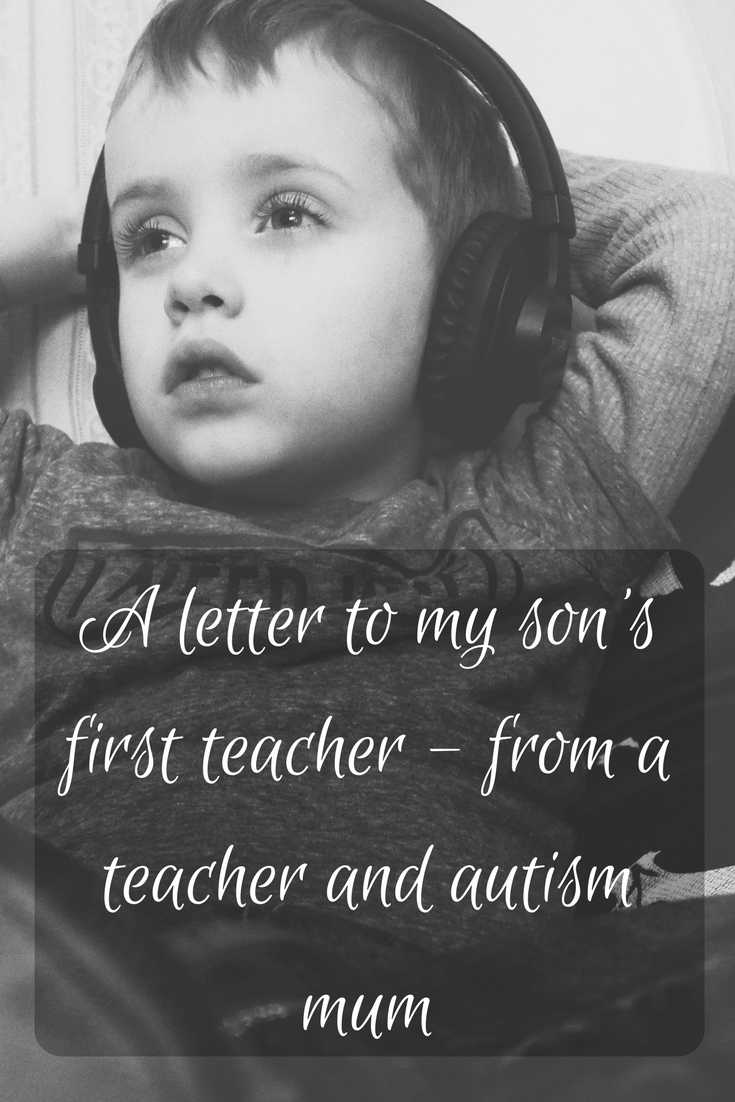 A letter to my son's first teacher - from a teacher and autism mum