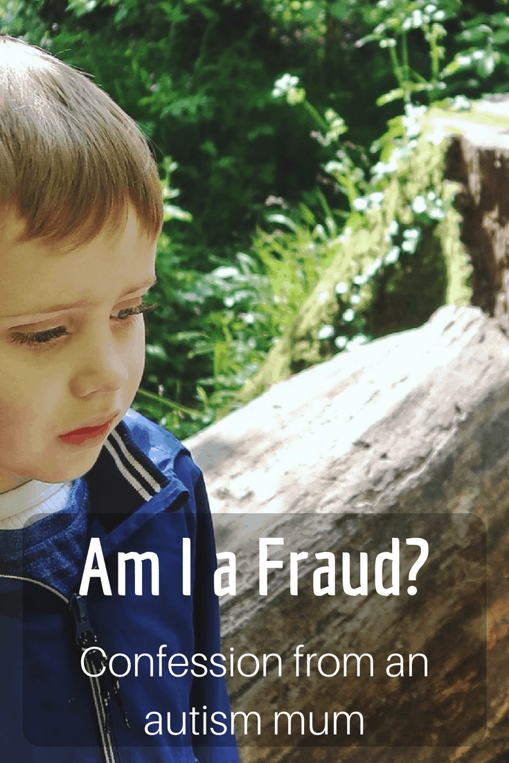 Am I a Fraud? - Confession from an autism mum