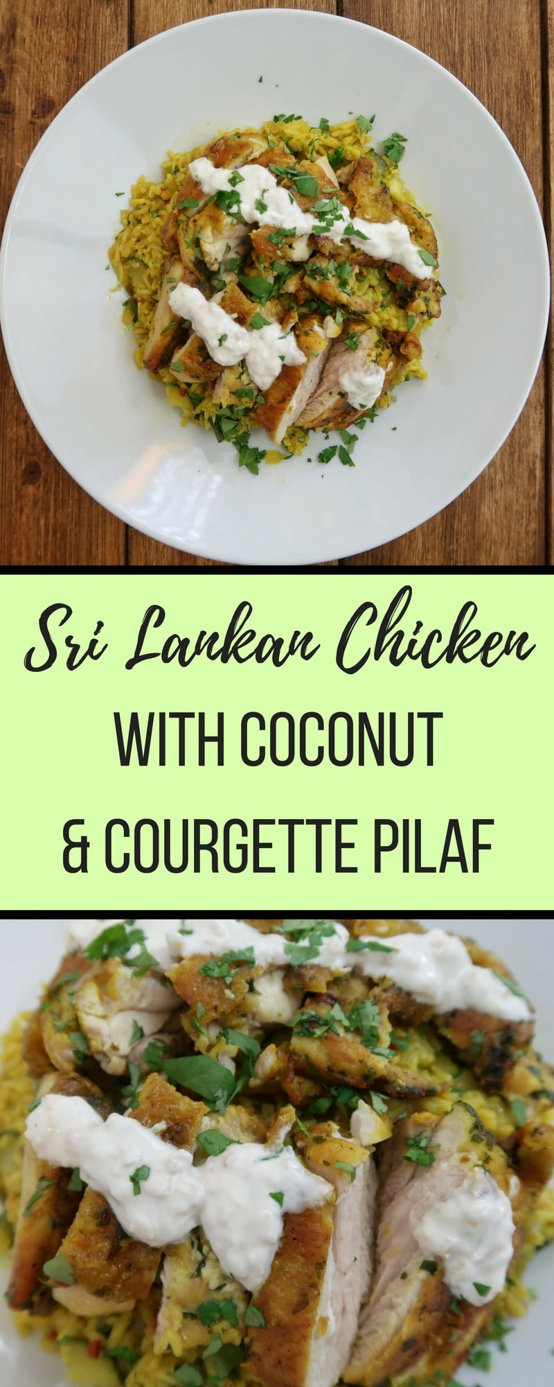 Sri Lankan Chicken with Coconut & Courgette Pilaf - a delicious recipe for those who like trying new and exotic foods. Succulent and spicey chicken matched with a vegetable pilaf and yogurt dressing.