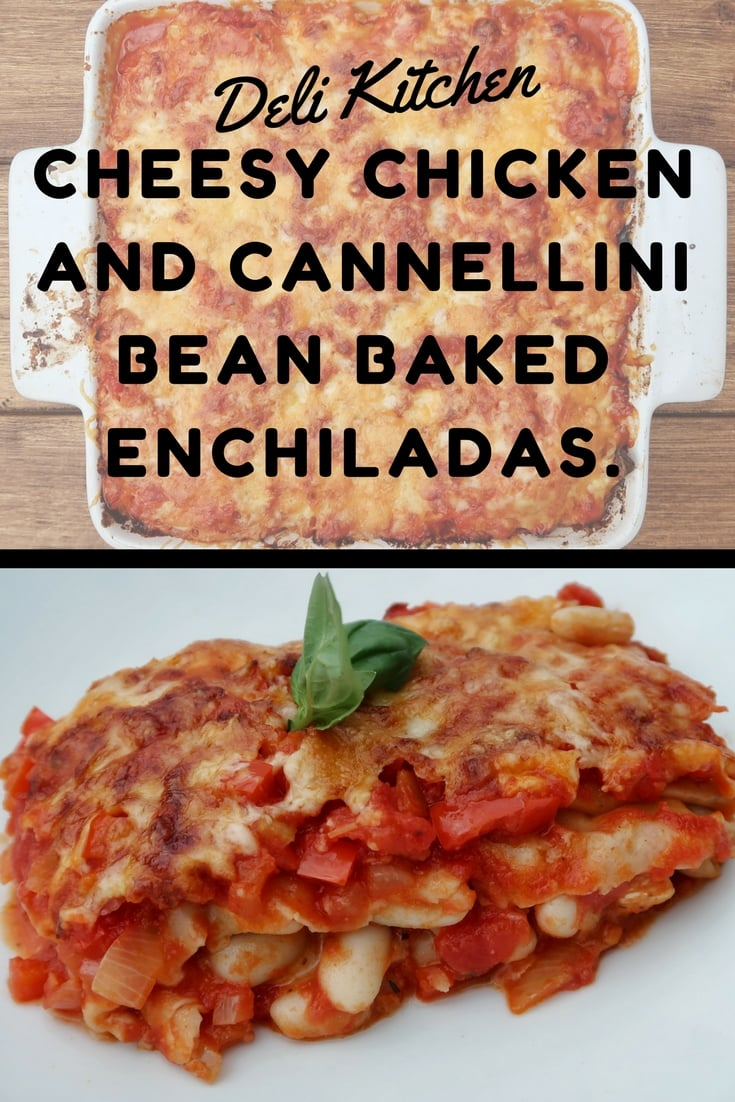 Cheesy Chicken and Cannellini Bean Baked Enchiladas - a deliclious family meal recipe for baked enchiladas that uses Deli Kitchen Skinni wraps