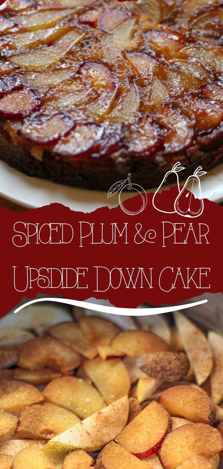 Spiced Plum and Pear Upside Down Cake pin